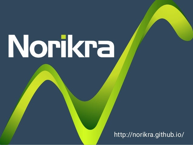 Norikra: Schema-less Stream Processing using SQL • Server software, written in JRuby, runs on JVM • Open source software ...