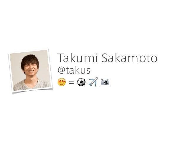 Takumi Sakamoto @takus 😍 = ⚽ ✈ 📷