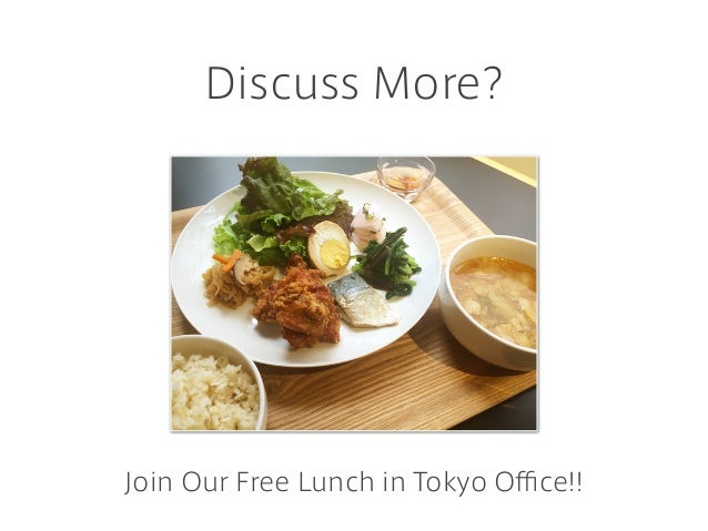 Discuss More? Join Our Free Lunch in Tokyo Office!!