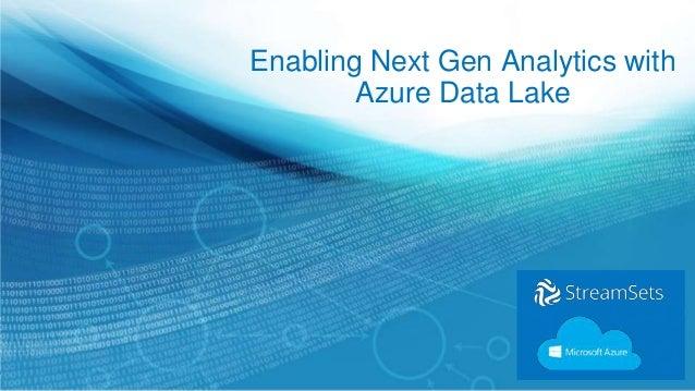 Enabling Next Gen Analytics with Azure Data Lake