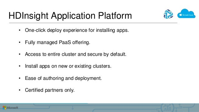 • One-click deploy experience for installing apps. • Fully managed PaaS offering. • Access to entire cluster and secure by...