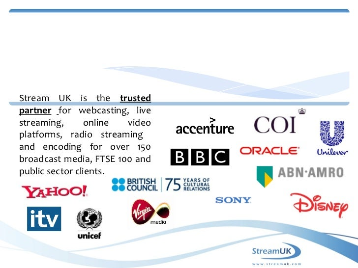 <ul><li>Stream UK is the  trusted partner   for webcasting, live streaming, online video platforms, radio streaming  and e...