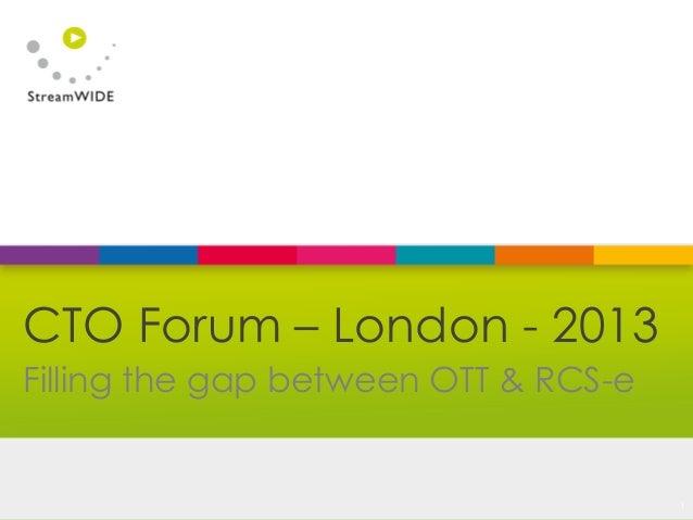 © StreamWIDEFilling the gap between OTT & RCS-eCTO Forum – London - 20131