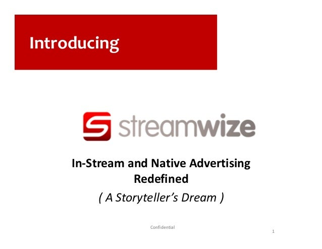 Introducing  In-Stream and Native Advertising Redefined ( A Storyteller's Dream ) Confidential 1
