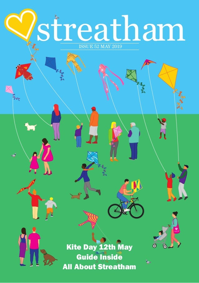 streatham Kite Day 12th May Guide Inside All About Streatham ISSUE 52 MAY 2019