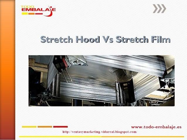 Stretch Hood Vs Stretch Film