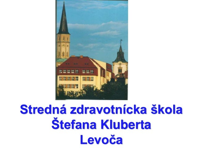 Stredná zdravotnícka škola Štefana Kluberta Levoča