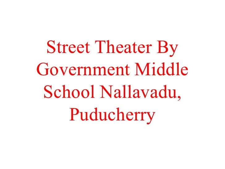Street Theater By Government Middle School Nallavadu, Puducherry