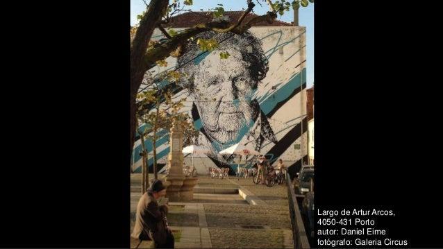 Largo de Artur Arcos, 4050-431 Porto autor: Daniel Eime fotógrafo: Galeria Circus