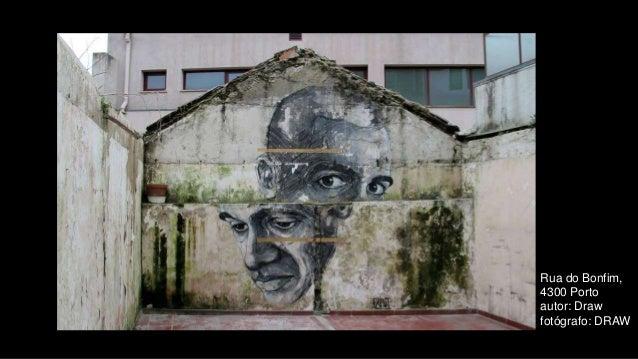 Rua do Bonfim, 4300 Porto autor: Draw fotógrafo: DRAW