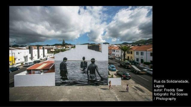 Rua da Solidariedade, Lagoa autor: Freddy Saw fotógrafo: Rui Soares / Photography