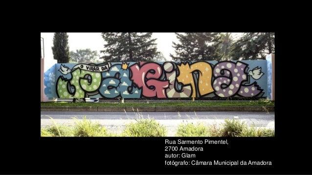 Rua Sarmento Pimentel, 2700 Amadora autor: Glam fotógrafo: Câmara Municipal da Amadora