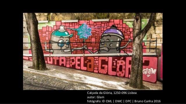 Calçada da Glória, 1250-096 Lisboa autor: Glam fotógrafo: © CML | DMC | DPC | Bruno Cunha 2016