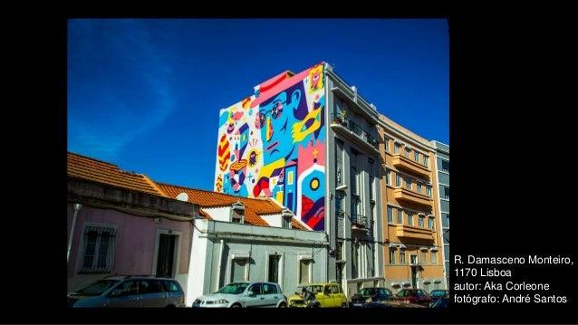 R. Damasceno Monteiro, 1170 Lisboa autor: Aka Corleone fotógrafo: André Santos