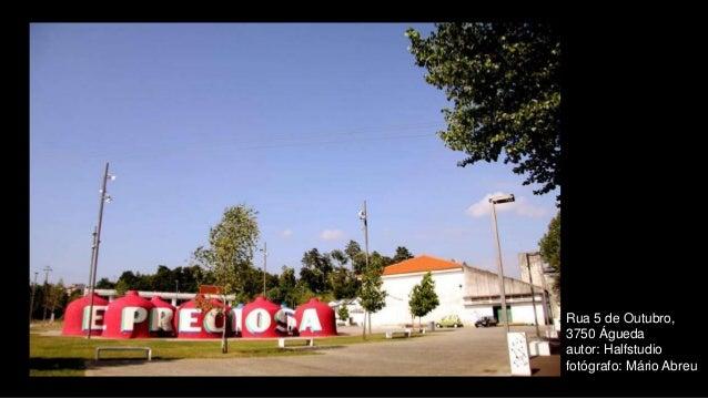 Rua 5 de Outubro, 3750 Águeda autor: Halfstudio fotógrafo: Mário Abreu