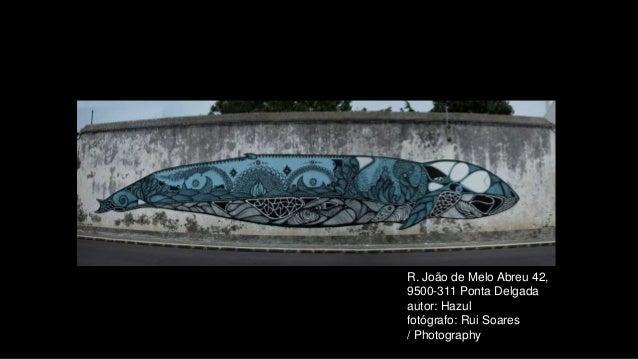 R. João de Melo Abreu 42, 9500-311 Ponta Delgada autor: Hazul fotógrafo: Rui Soares / Photography