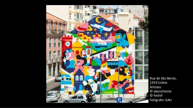 Rua de São Bento, 1250 Lisboa Artistas: © akacorleone © hedof fotógrafo: GAU