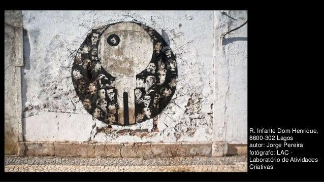 R. Infante Dom Henrique, 8600-302 Lagos autor: Jorge Pereira fotógrafo: LAC - Laboratório de Atividades Criativas