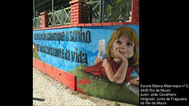 Escola Básica Albarraque nº 2, 2635 Rio de Mouro autor: João Cavalheiro fotógrafo: Junta de Freguesia de Rio de Mouro