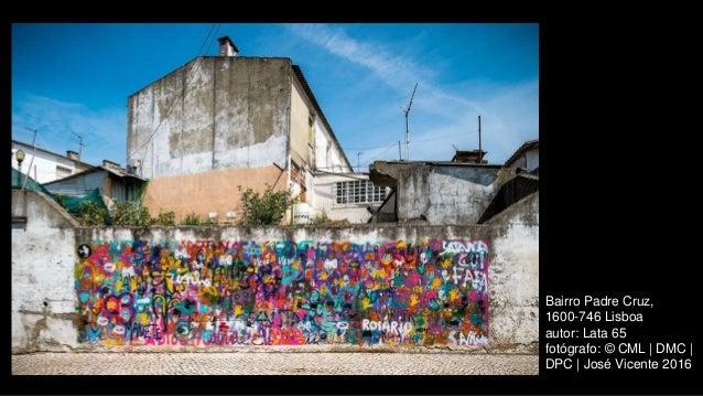 Bairro Padre Cruz, 1600-746 Lisboa autor: Lata 65 fotógrafo: © CML | DMC | DPC | José Vicente 2016