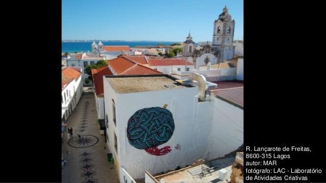 R. Lançarote de Freitas, 8600-315 Lagos autor: MAR fotógrafo: LAC - Laboratório de Atividades Criativas