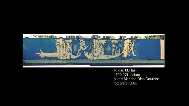 R. das Murtas, 1700-071 Lisboa autor: Mariana Dias Coutinho fotógrafo: GAU