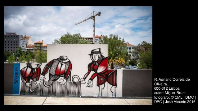 R. Adriano Correia de Oliveira, 600-312 Lisboa autor: Miguel Brum fotógrafo: © CML | DMC | DPC | José Vicente 2016