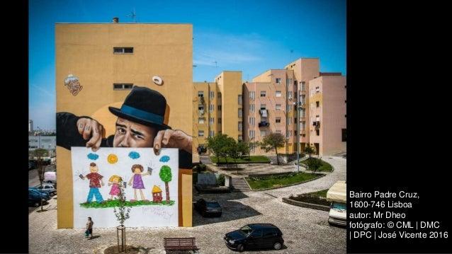 Bairro Padre Cruz, 1600-746 Lisboa autor: Mr Dheo fotógrafo: © CML | DMC | DPC | José Vicente 2016