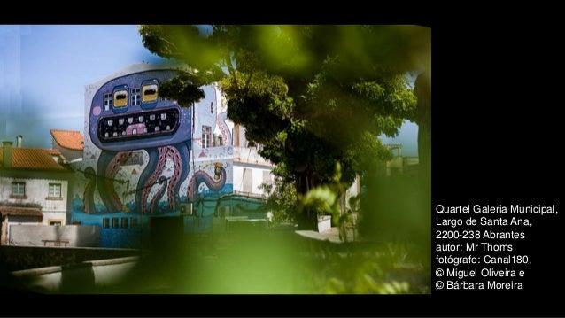 Quartel Galeria Municipal, Largo de Santa Ana, 2200-238 Abrantes autor: Mr Thoms fotógrafo: Canal180, © Miguel Oliveira e ...