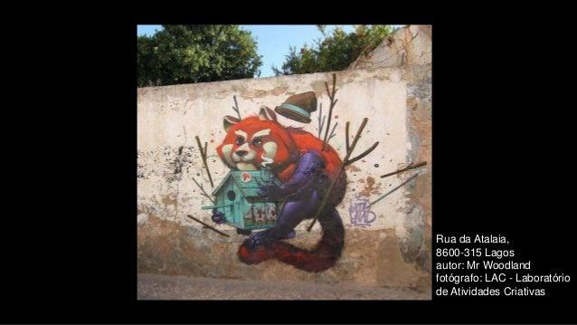 Rua da Atalaia, 8600-315 Lagos autor: Mr Woodland fotógrafo: LAC - Laboratório de Atividades Criativas