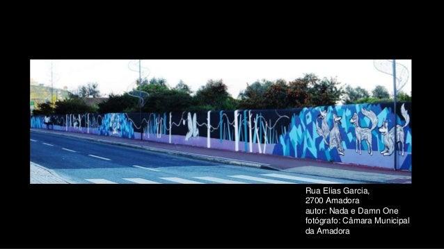 Rua Elias Garcia, 2700 Amadora autor: Nada e Damn One fotógrafo: Câmara Municipal da Amadora