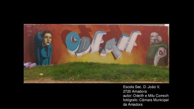 Escola Sec. D. João V, 2720 Amadora autor: Odeith e Milu Correch fotógrafo: Câmara Municipal da Amadora