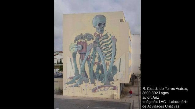 R. Cidade de Torres Vedras, 8600-302 Lagos autor: Ariz fotógrafo: LAC - Laboratório de Atividades Criativas