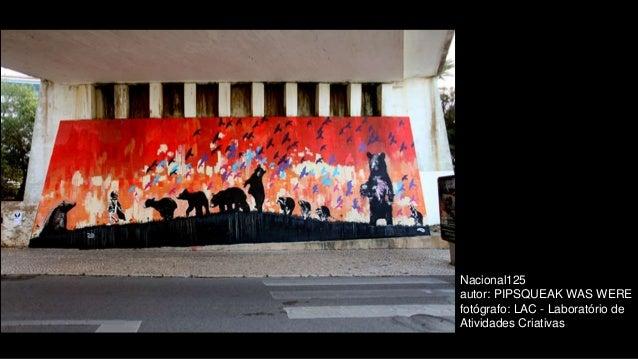 Nacional125 autor: PIPSQUEAK WAS WERE fotógrafo: LAC - Laboratório de Atividades Criativas