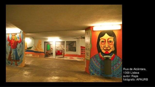 Rua de Alcântara, 1300 Lisboa autor: Raps fotógrafo: APAURB