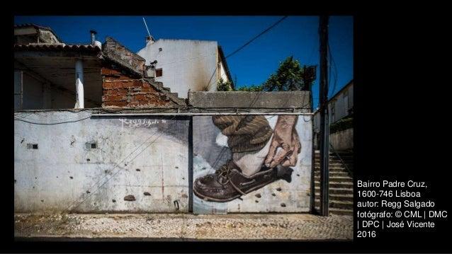 Bairro Padre Cruz, 1600-746 Lisboa autor: Regg Salgado fotógrafo: © CML | DMC | DPC | José Vicente 2016
