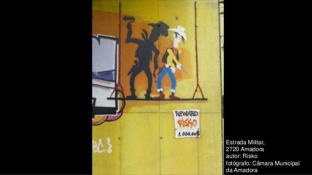 Estrada Militar, 2720 Amadora autor: Risko fotógrafo: Câmara Municipal da Amadora