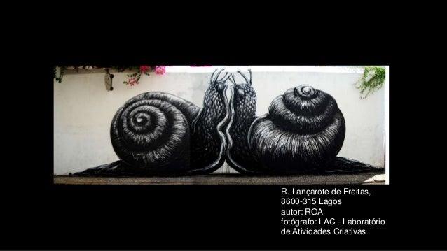 R. Lançarote de Freitas, 8600-315 Lagos autor: ROA fotógrafo: LAC - Laboratório de Atividades Criativas