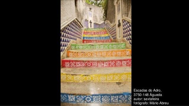 Escadas do Adro, 3750-148 Águeda autor: sextafeira fotógrafo: Mário Abreu
