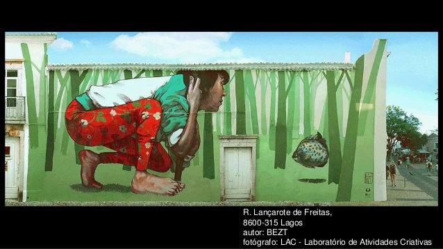 R. Lançarote de Freitas, 8600-315 Lagos autor: BEZT fotógrafo: LAC - Laboratório de Atividades Criativas