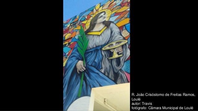 R. João Crisóstomo de Freitas Ramos, Loulé autor: Travis fotógrafo: Câmara Municipal de Loulé