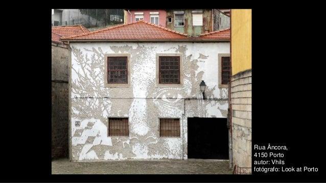 Rua Âncora, 4150 Porto autor: Vhils fotógrafo: Look at Porto