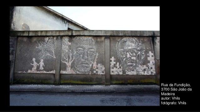 Rua da Fundição, 3700 São João da Madeira autor: Vhils fotógrafo: Vhils