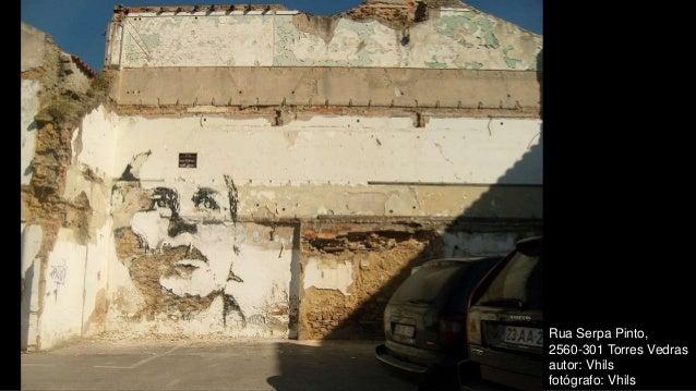 Rua Serpa Pinto, 2560-301 Torres Vedras autor: Vhils fotógrafo: Vhils