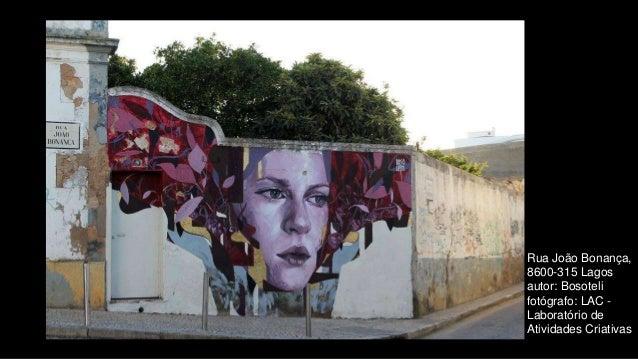Rua João Bonança, 8600-315 Lagos autor: Bosoteli fotógrafo: LAC - Laboratório de Atividades Criativas