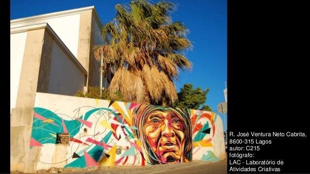 R. José Ventura Neto Cabrita, 8600-315 Lagos autor: C215 fotógrafo: LAC - Laboratório de Atividades Criativas