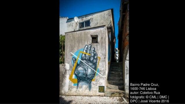 Bairro Padre Cruz, 1600-746 Lisboa autor: Coletivo Rua fotógrafo: © CML | DMC | DPC | José Vicente 2016