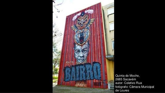 Quinta do Mocho, 2685 Sacavém autor: Coletivo Rua fotógrafo: Câmara Municipal de Loures