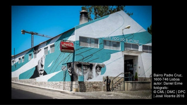 Bairro Padre Cruz, 1600-746 Lisboa autor: Daniel Eime fotógrafo: © CML | DMC | DPC | José Vicente 2016