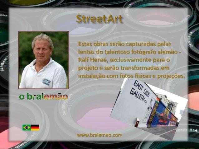 StreetArt - EXPOSIÇÃO FOTOGRÁFICA E PROJEÇÕES Slide 3